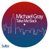 Take Me Back by Michael Gray