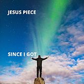 Since I Got de Jesus Piece