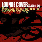 Lounge Cover Collection One-Exclusive Chill Out Remakes Of Evergreen Pop Songs de Various Artists