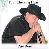 Your Cheating Heart by Pete Rose