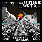 Summer In Analog (feat. Tedy Andreas, Rob Cave & Von Pea) by The Other Guys