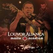 Muito + Acústico (Ao Vivo) by Louvor Aliança