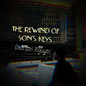 The Rewind of Son's Keys by Cao Son Nguyen