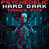 Psychedelic Hard Dark Trance 2019 (Goa Doc DJ Mix) by Goa Doc