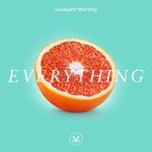 Everything by Vineyard Worship