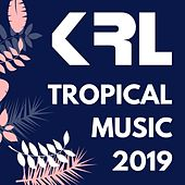 Tropical Music 2019 de KRL