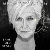 Same Old Story de Mathilde Santing