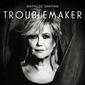 Troublemaker de Mathilde Santing