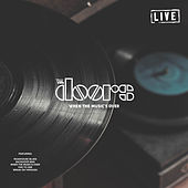 When The Music's Over (Live) by The Doors