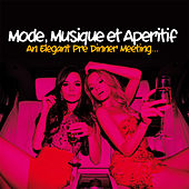 Mode, Musique Et Apéritif (An Elegant Pre Dinner Meeting) de Various Artists