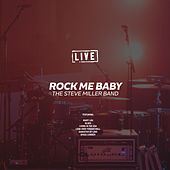 Rock Me Baby (Live) by Steve Miller Band