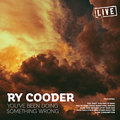 You've Been Doing Something Wrong (Live) de Ry Cooder