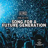 Song For A Future Generation (Live) de The B-52's