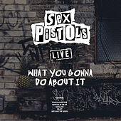 What You Gonna Do About It (Live) von Sex Pistols