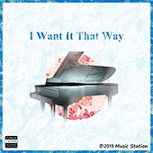 I Want It That Way by Music Station