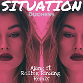 Situation (feat. Ajang & Rolling Rinsing Remix) - Single de Duchess
