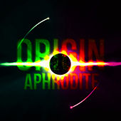 Origin by Aphrodite