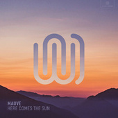 Here Comes the Sun de Mauve