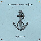 Ocean Air by Confessions of a Traitor
