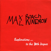 Explorations To The Mth Degree de Max Roach