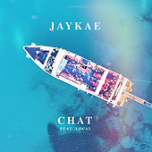 Chat (feat. Local) by jaykae