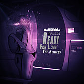 Ready For Love (The Remixes) by Mahkenna