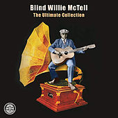 The Ultimate Collection by Blind Willie McTell