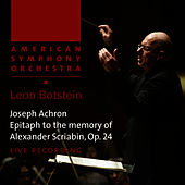 Achron: Epitaph to the Memory of Alexander Scriabin, Op. 24 by American Symphony Orchestra