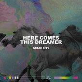 Here Comes The Dreamer (Live) de Grace City