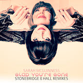 Glad You're Gone (Stonebridge & Damian Hall Remixes) de Sarah McGuinness