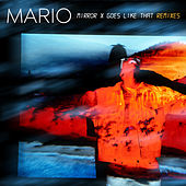 Mirror x Goes Like That (Remixes) by Mario