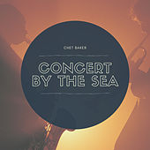 Concert by the Sea by Chet Baker