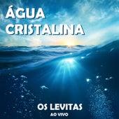 Água Cristalina (Ao Vivo) by Os Levitas