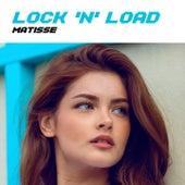 Lock 'N' Load de Matisse