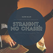 Straight, No Chaser by Glenn Miller