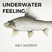 Underwater Feeling by Milt Jackson
