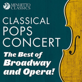 Classical Pops Concert: The Best of Broadway and Opera! van Various Artists