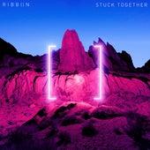 Stuck Together de RIBB[]N