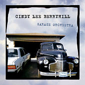 Garage Orchestra (Deluxe Edition) by Cindy Lee Berryhill