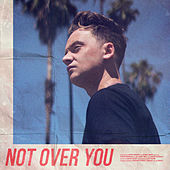 Not Over You by Conor Maynard