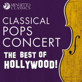 Classical Pops Concert: The Best of Hollywood! von Various Artists