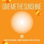 Give Me the Sunshine de Marcos Carnaval
