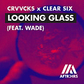 Looking Glass (feat. Wade) von Crvvcks
