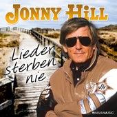 Lieder sterben nie von Jonny Hill