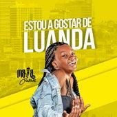 Estou a Gostar de Luanda by Maya Do Charme