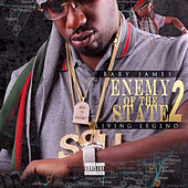Enemy of the State 2 (Living Legend) by Baby James