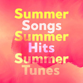 Summer Songs Summer Hits Summer Tunes by Various Artists