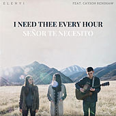I Need Thee Every Hour / Señor Te Necesito de Elenyi