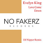 Love Come Down (DJ NiPPER Remix) by Evelyn Champagne King