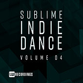 Sublime Indie Dance, Vol. 04 - EP by Various Artists